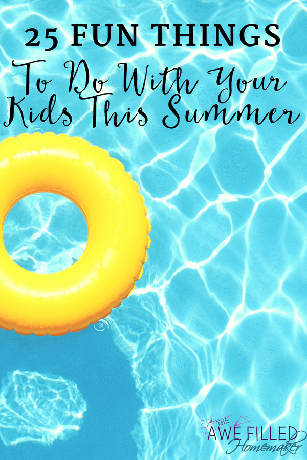 Fun Things To Do With Your Kids This Summer