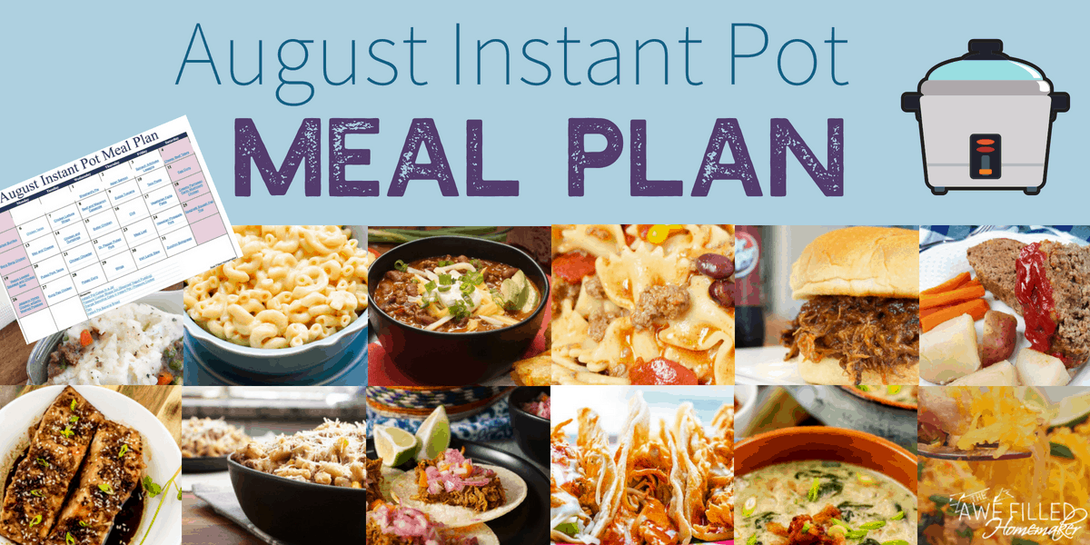 Instant Pot Meal Plan – August