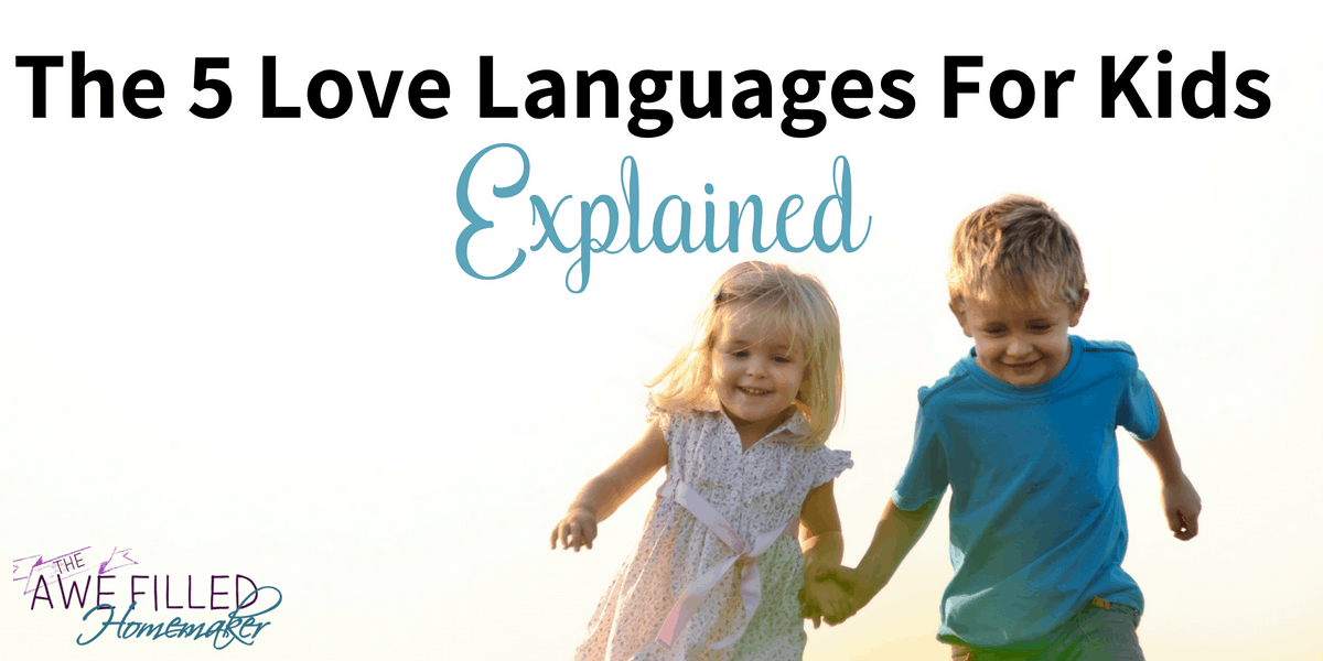 The Five Love Languages For Kids Explained