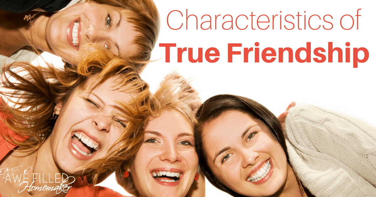 Characteristics of True Friendship
