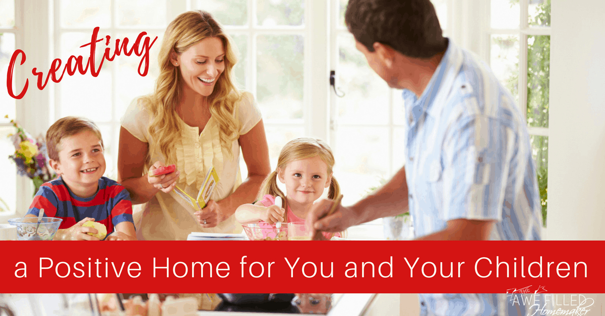 Creating a Positive Home for You and Your Children