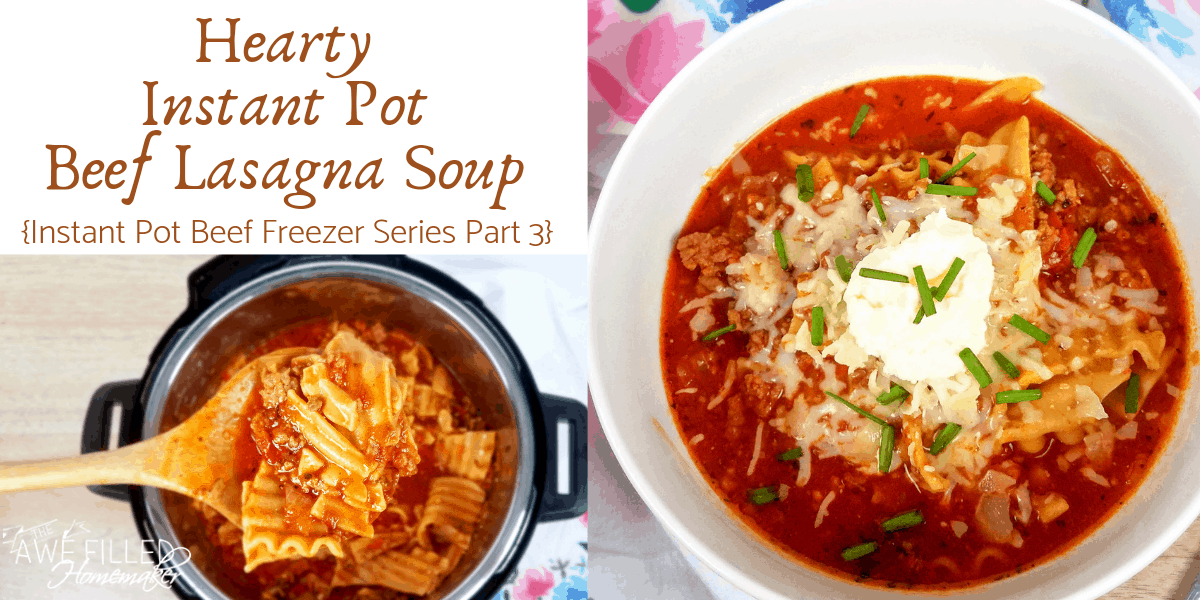 Hearty Instant Pot Beef Lasagna Soup {Instant Pot Beef Recipe Series Part 3}