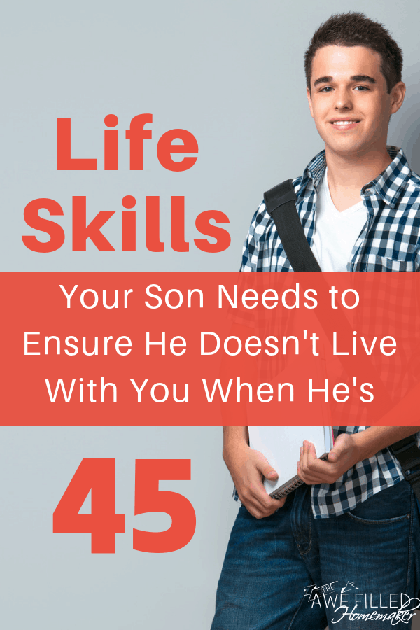 Life Skills Your Son Needs To Ensure He Doesn't Live With You When He's 45