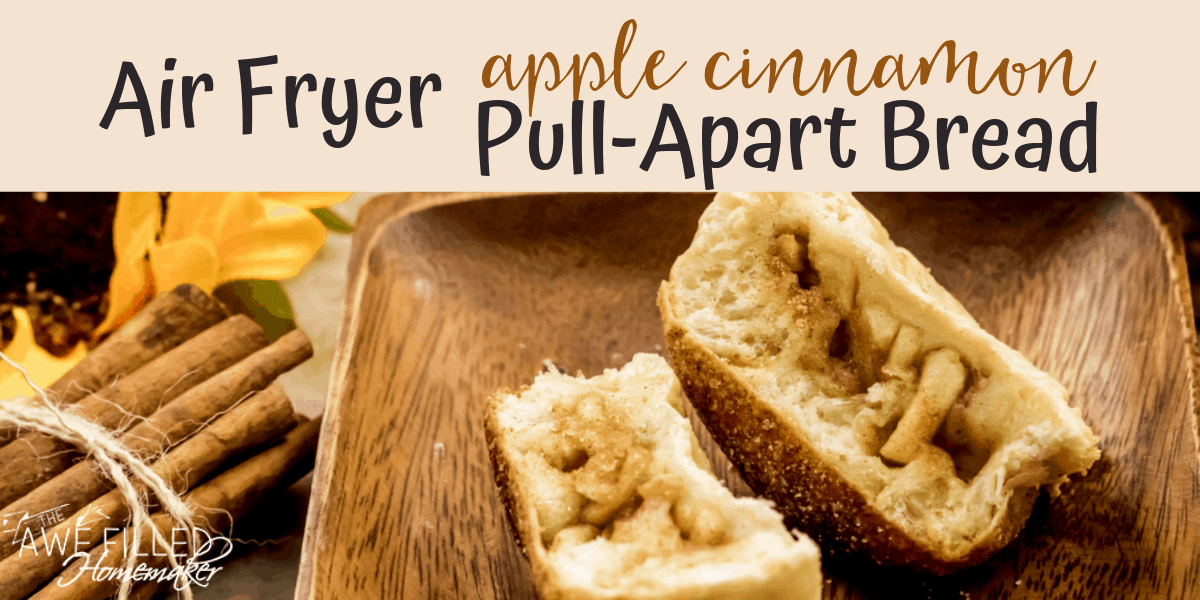 Air Fryer Apple Cinnamon Pull Apart Bread