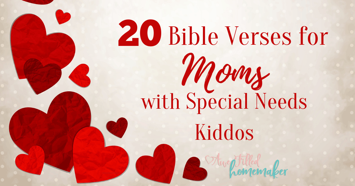 20 Bible Verses For The Moms With Special Needs Kiddos