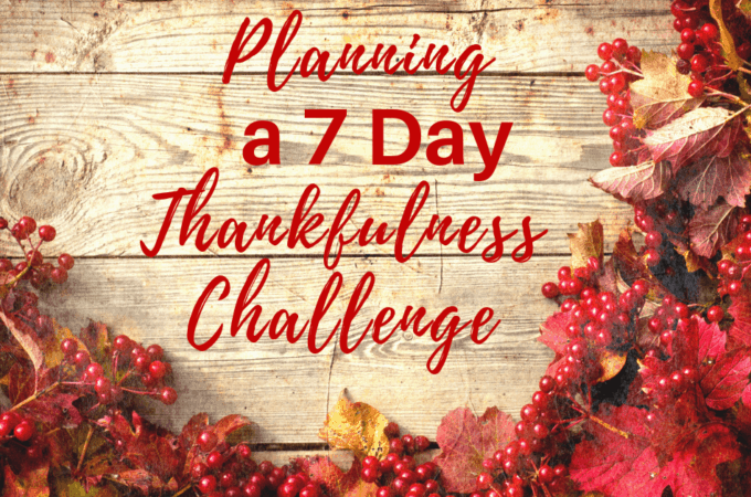 Planning a 7 Day Thankfulness Challenge