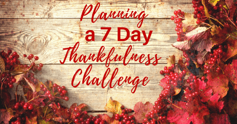 Planning A 7 Day Thankful Challenge For Your Family