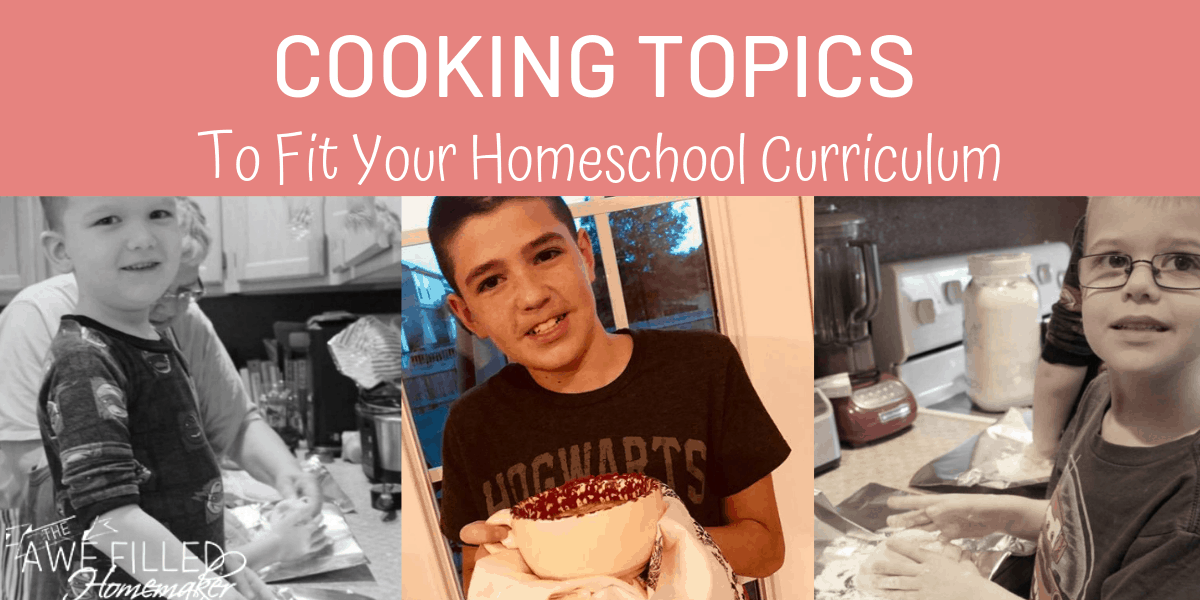 Cooking Topics to Fit Into your Homeschool Curriculum