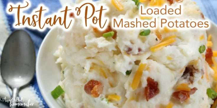 Instant Pot Loaded Mashed Potatoes