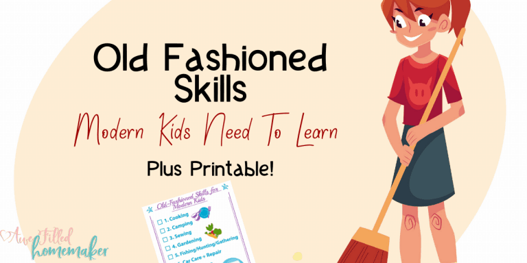 Old Fashioned Skills Modern Kids Need to Learn