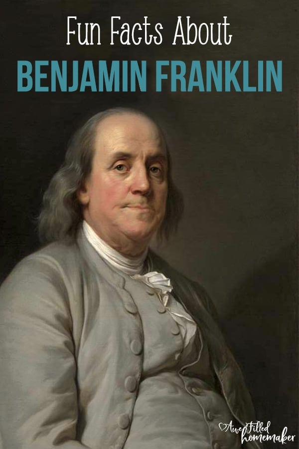 Fun facts about Benjamin franklin