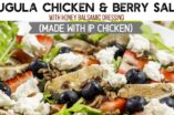Arugula chicken & berry salad with honey balsamic dressing (made with IP chicken)
