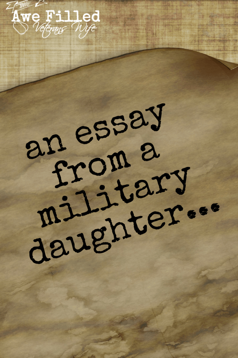 An Essay From A Military Daughter…..Her Point of View