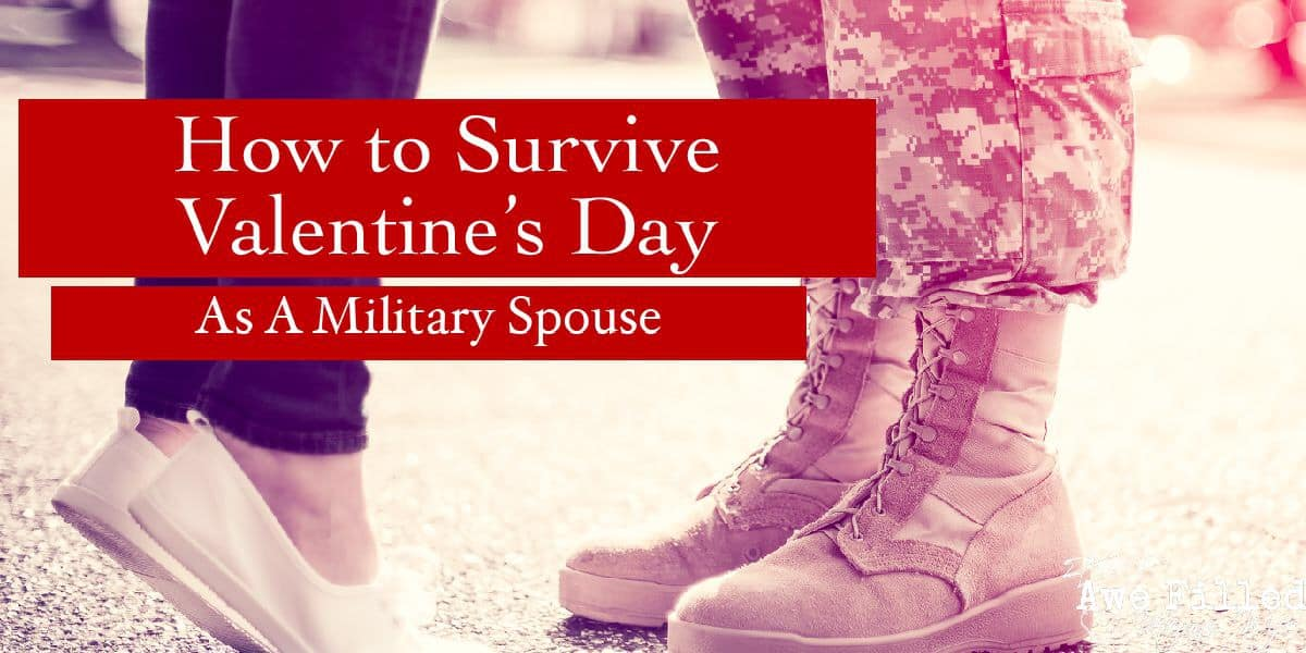 As a Military family, the holidays can sometimes be very difficult. Deployments or at home, sometimes duty calls. So how do you Survive Valentine's Day as a Military Spouse? #Military #Spouse #ValentinesDay #marriage