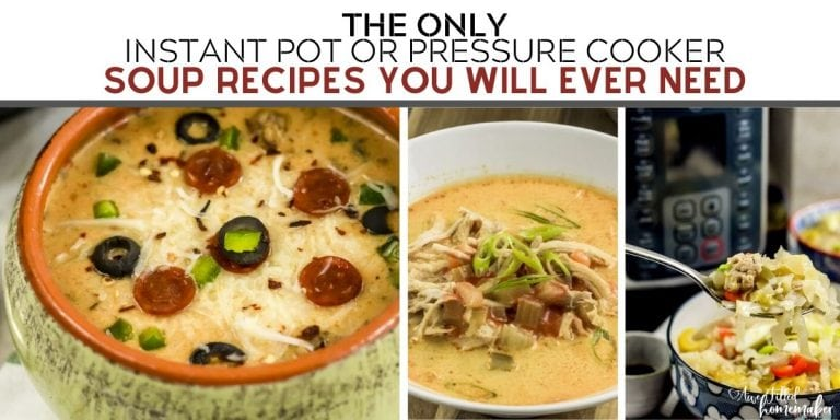 The Only Instant Pot or Pressure Cooker Soup Recipes You Will Ever Need