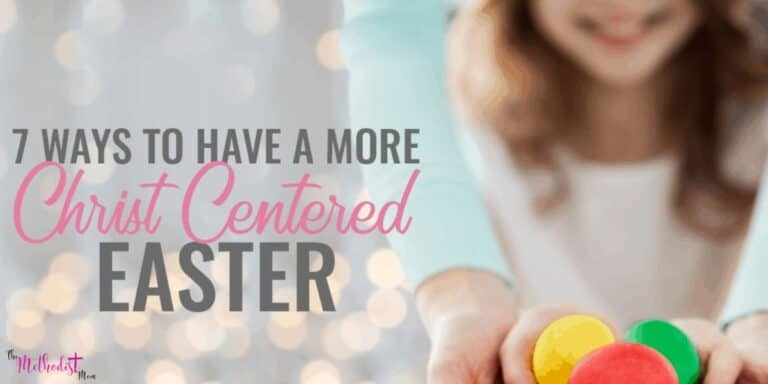 7 ways To Have A More Christ-Centered Easter