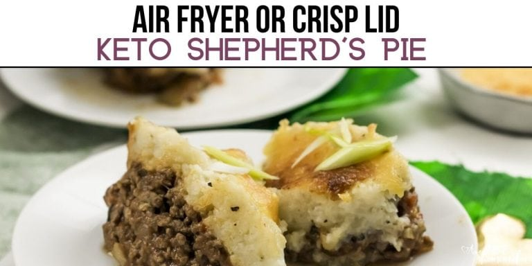 Air Fryer or Crisp Lid Keto Shepherd's Pie