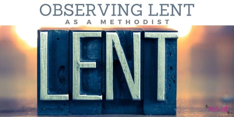 Observing Lent as a Methodist