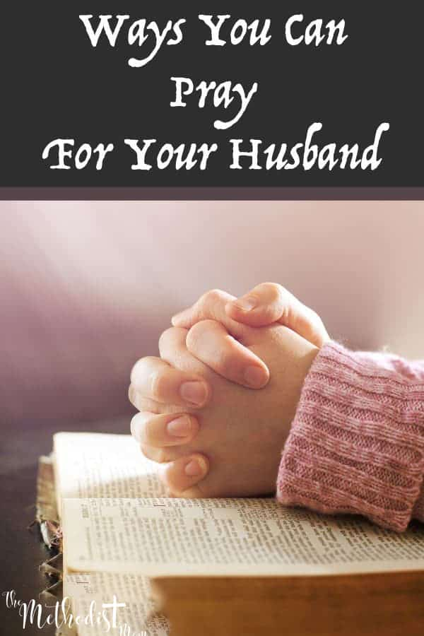 Ways You can Pray for Your Husband
