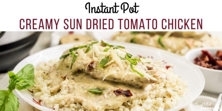 Instant Pot Creamy Sun Dried Tomato Chicken